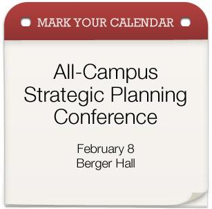 Mark your calendar: All-Campus Strategic Planning Conference is February 8 in Berger Hall