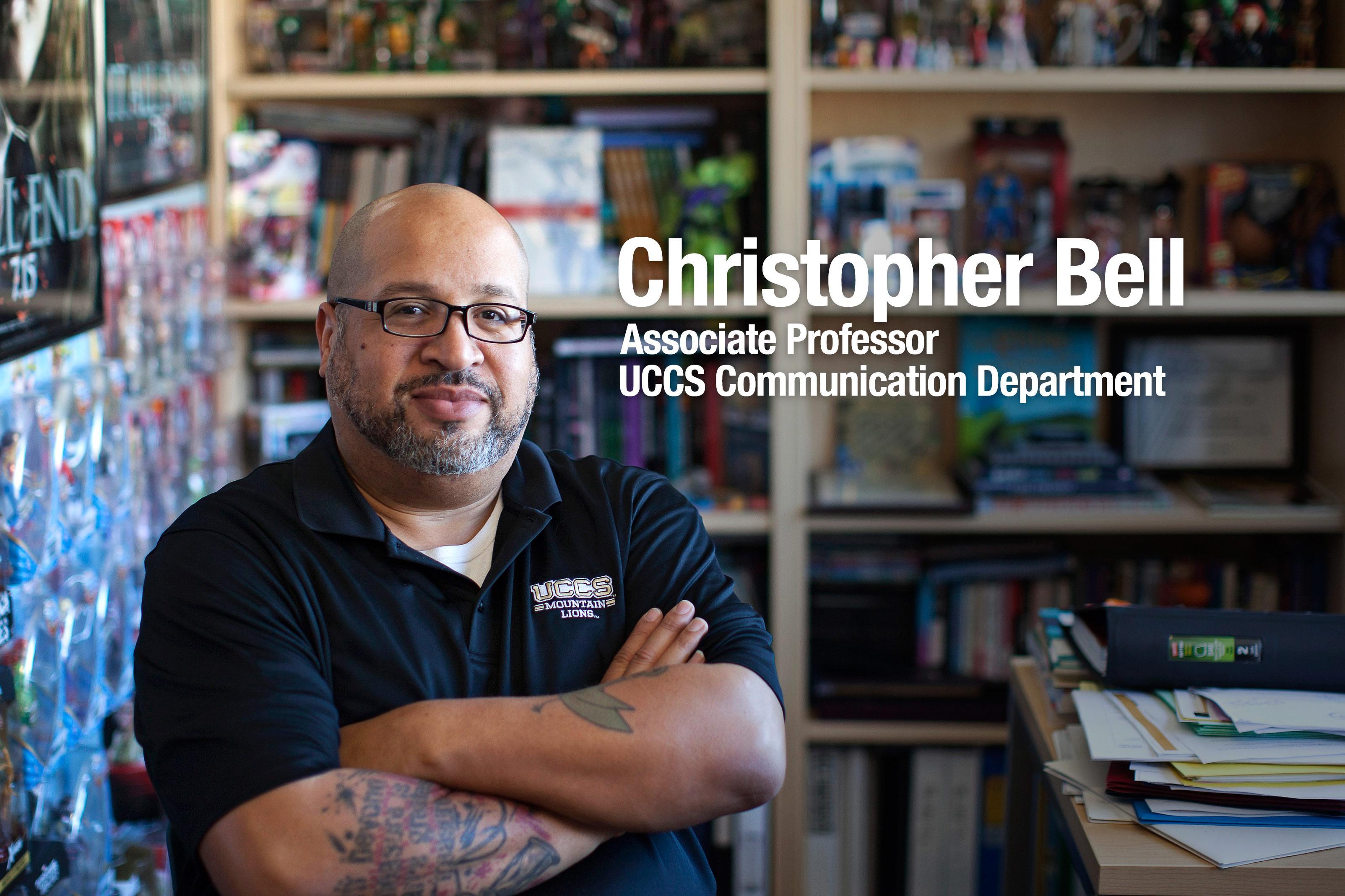 Christopher Bell, Associate Professor, UCCS Communication Department