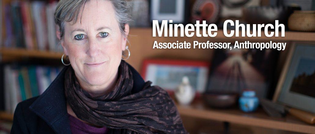 Minette Church, Associate Professor, Anthropology