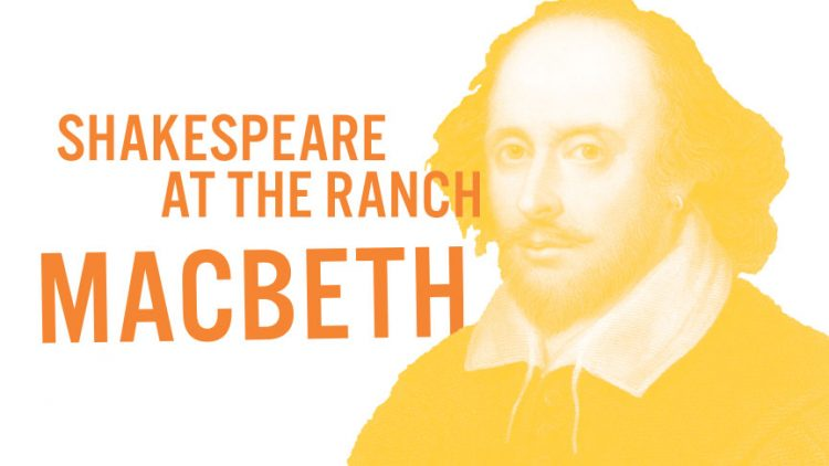 Shakespeare at the Ranch: Macbeth