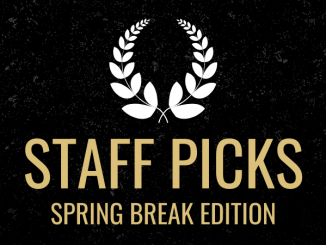 "A black and gold banner with a white laurel wreath at the top. Gold text says ""Staff Picks, Spring Break Edition."""