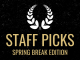 """A black and gold banner with a white laurel wreath at the top. Gold text says """"Staff Picks, Spring Break Edition."""""""