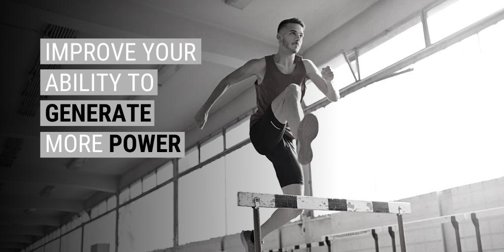 A black-and-white photo of an athlete going over a hurdle with the text improve your ability to generate more power.