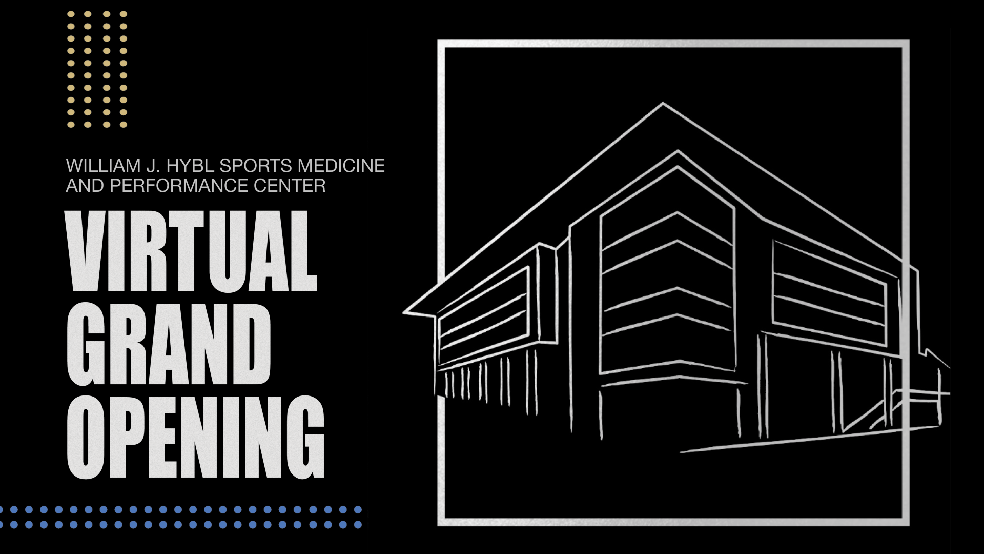 Graphic for the virtual grand opening of the William J. Hybl Sports Medicine and Performance Center